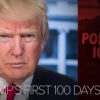 TRUMP'S FIRST 100-DAYS ON IMMIGRATION