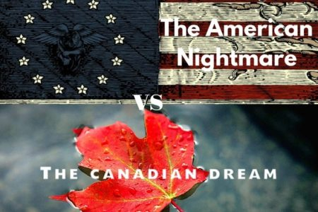 The American Nightmare vs. The Canadian Dream