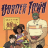 'Border Town' is a Comic About Immigration and Latino Identity. But it's Mainly About Monsters.