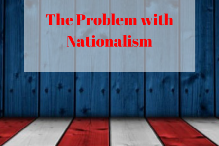 The Problem with Nationalism
