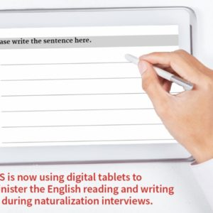 USCIS Using Tablets to Administer the English Reading and Writing Tests for Naturalization