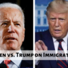 Biden vs. Trump on Immigration