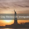 90 Day Review On Immigration
