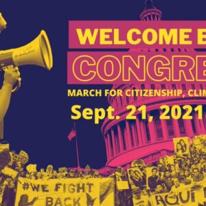 """""""Welcome Back Congress"""" Brings Demand For Pathway To Citizenship To D.C."""